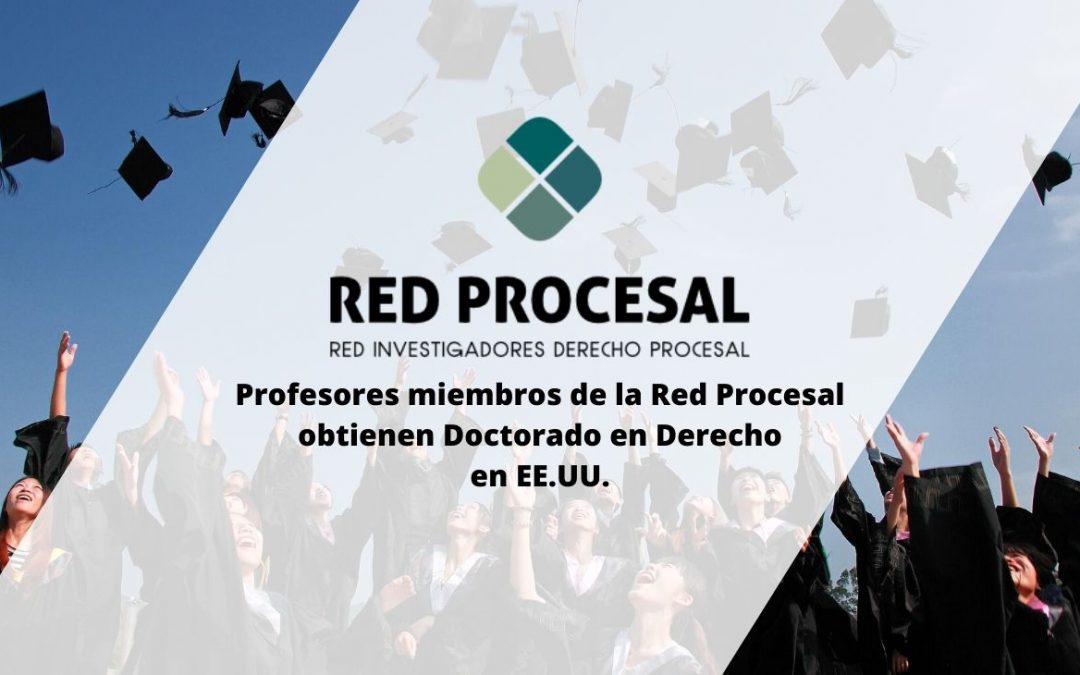 Profesores miembros de la Red Procesal obtienen Doctorado en Derecho en EE.UU.